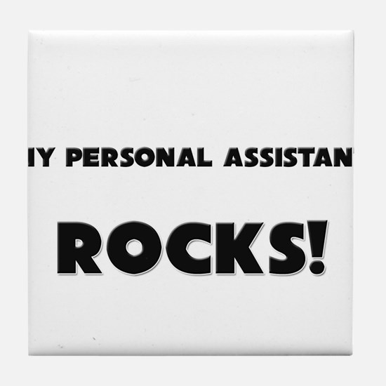 MY Personal Assistant ROCKS! Tile Coaster