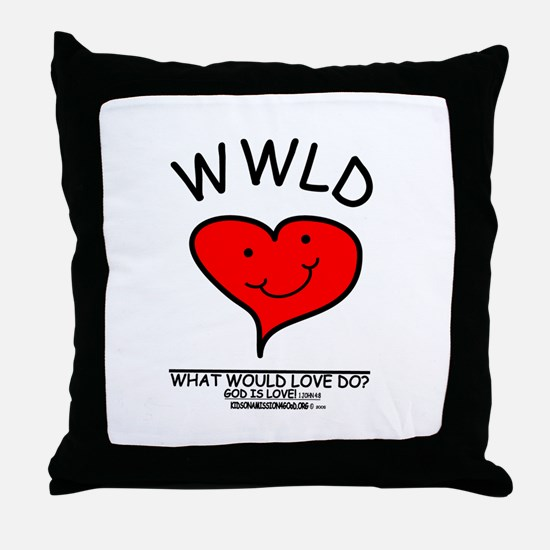 WHAT WOULD LOVE DO? Throw Pillow
