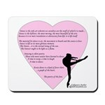 Dance is the only art... Mousepad