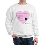 Dance is the only art... Sweatshirt