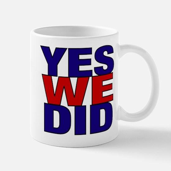 Yes We Did Mug