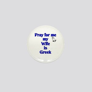 Pray for me my Wife is Greek Mini Button