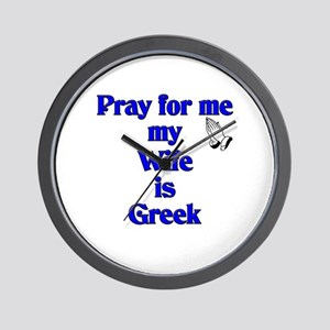 Pray for me my Wife is Greek Wall Clock