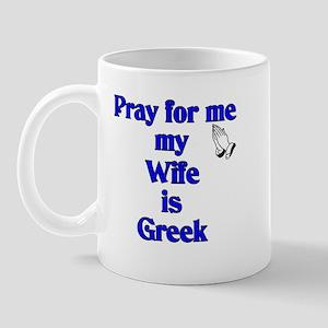 Pray for me my Wife is Greek Mug