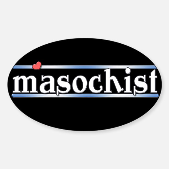 Masochist Sticker (Oval)