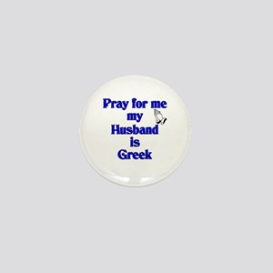 Prey for me my Husband is Greek Mini Button