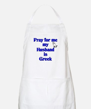 Prey for me my Husband is Greek BBQ Apron