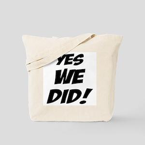 Yes We Did It Tote Bag