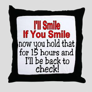 I'll smile if you smile Throw Pillow