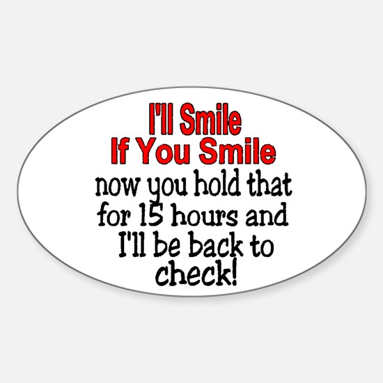 I'll smile if you smile Oval Decal