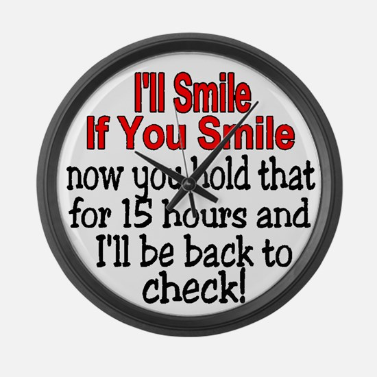 I'll smile if you smile Large Wall Clock