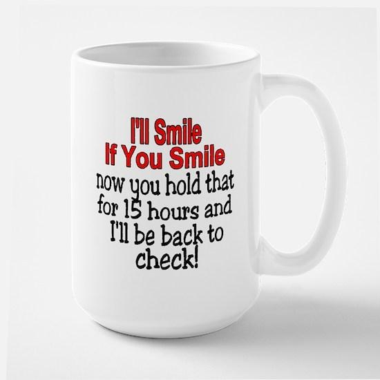 I'll smile if you smile Large Mug