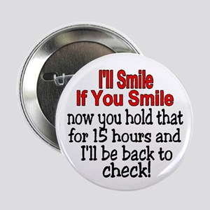"I'll smile if you smile 2.25"" Button"