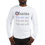 Obama: Yes we will Long Sleeve T-Shirt