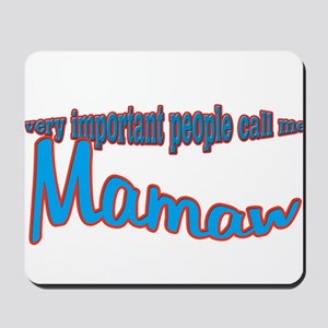 Mamaw's the name, spoilin's t Mousepad