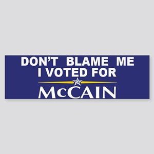 Don't Blame Me, I voted for McCain
