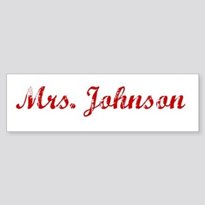 Mrs. Johnson Bumper Sticker