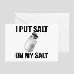 I PUT SALT ON MY SALT Greeting Card