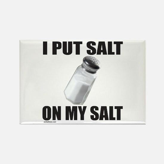 I PUT SALT ON MY SALT Rectangle Magnet (100 pack)