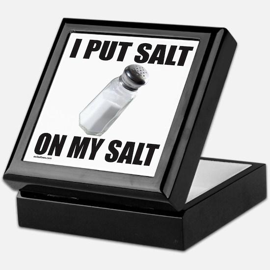 I PUT SALT ON MY SALT Keepsake Box