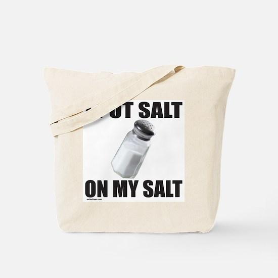I PUT SALT ON MY SALT Tote Bag