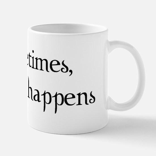 Sometimes, Kismet Happens Mug