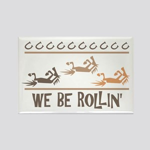 We Be Rollin' Rectangle Magnet