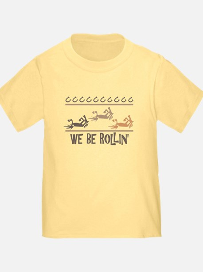 We Be Rollin' T