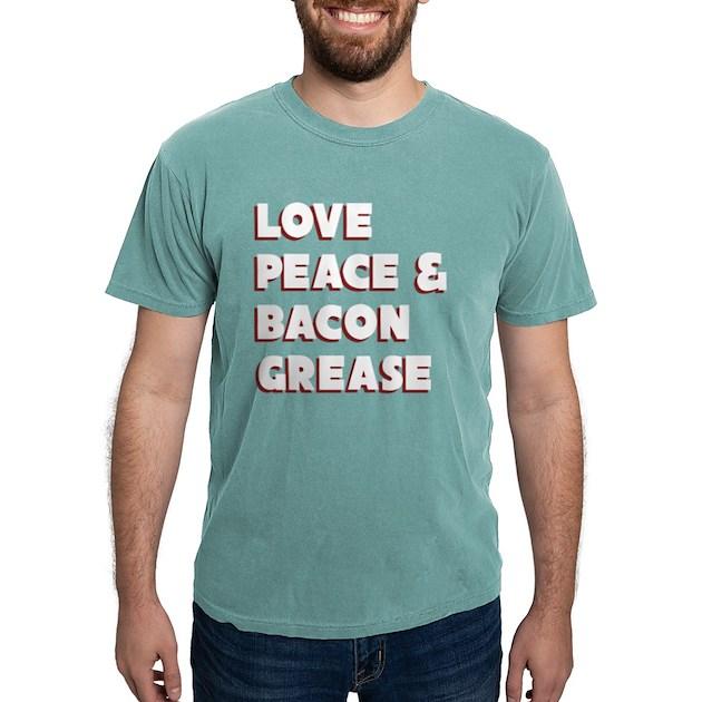 love peace bacon grease funny puns d mens comfort colors shirt. Black Bedroom Furniture Sets. Home Design Ideas