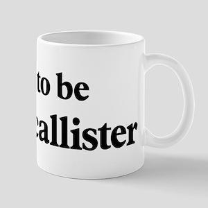 Soon to be Mrs. Mcallister Mug