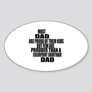 Colorpoint Shorthair Cat Dad Sticker (Oval)