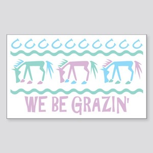 We be Grazin' Rectangle Sticker