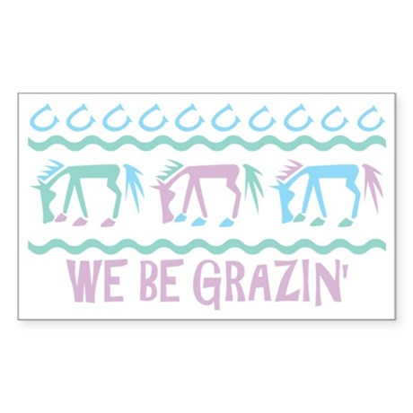We be Grazin' Rectangle Sticker
