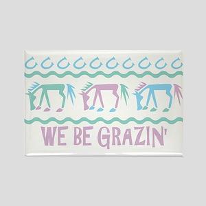 We be Grazin' Rectangle Magnet