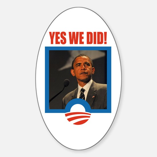 Obama - Yes We Did! Oval Decal