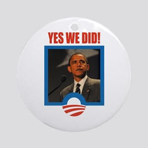Obama - Yes We Did! Ornament (Round)