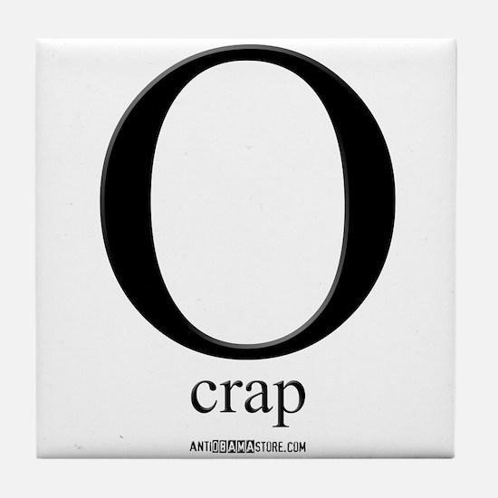 """""""O"""" crap... Tile Coaster"""