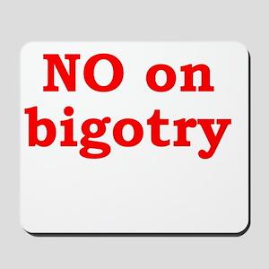 No Bigotry Mousepad