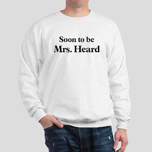 Soon to be Mrs. Heard Sweatshirt