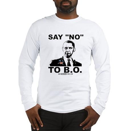 """Say """"No"""" to B.O. Long Sleeve T-Shirt"""