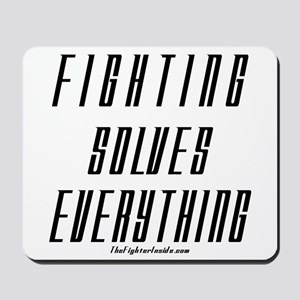 Fighting Solves Everything Mousepad