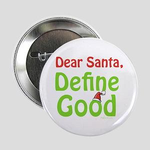 "Define Good Santa 2.25"" Button"