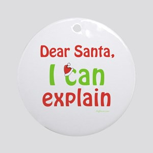 Santa I Can Explain Ornament (Round)