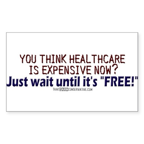 """Free"" healthcare? Rectangle Sticker"