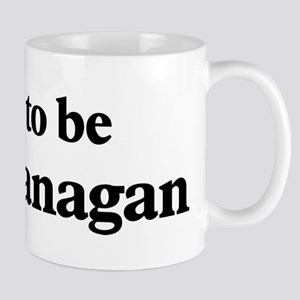 Soon to be Mrs. Flanagan Mug