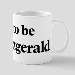 Soon to be Mrs. Fitzgerald Mug