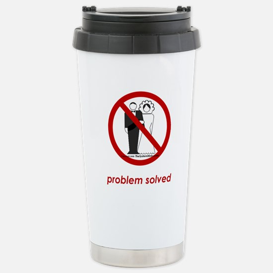 Problem Solved Stainless Steel Travel Mug