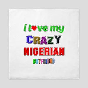 I Love My Crazy Nigerian Boyfriend Queen Duvet
