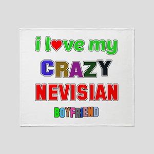 I Love My Crazy Nevisian Boyfriend Throw Blanket