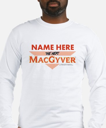 I'm The Next MacGyver Personal Long Sleeve T-Shirt